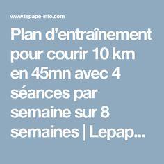 Plan d'entraînement pour courir 10 km en 45mn avec 4 séances par semaine sur 8 semaines   Lepape-Info.com