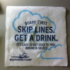 Napkin given to me on southwest airlines. I thought it was cute :)