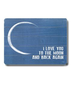 'I Love You to the Moon and Back' Wood Wood Wall Art #zulily #zulilyfinds