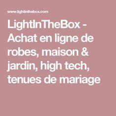 LightInTheBox - Achat en ligne de robes, maison & jardin, high tech, tenues de mariage