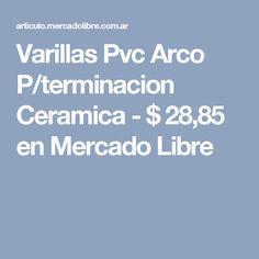 Varillas Pvc Arco P terminacion Ceramica -   28 84b0aaa851e5