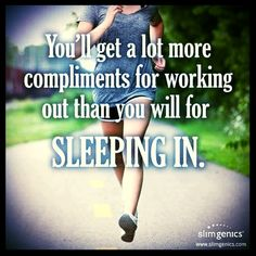 You'll  get a lot more compliments for working out than you will for SLEEPING IN.   #thoughtoftheday #quoteoftheday #quote #motivationalmonday #goodmorning #monday #healthybreakfast #diet #exercise #workout #gym #fitness #health #loseweight #train #believe #hustle #getfit #abs #cardio #mondayrun #eatclean #trainhard #bodybuilding #instalike #picoftheday #fitness #gymrat #fitmom #fitgirls