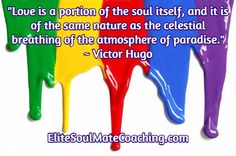 """Love is a portion of the soul itself, and it is of the same nature as the celestial breathing of the atmosphere of paradise."" ~ Victor Hugo / EliteSoulMateCoaching.com Inspirational Quotes About Love, Love Quotes, Victor Hugo, Paradise, Celestial, Nature, Simple Love Quotes, Naturaleza, Quotes Love"