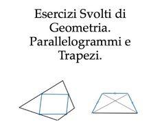 Pubblicati due Esercizi Svolti sulla Geometria dei Parallelogrammi e Trapezi(si tratta di due dimostrazioni)