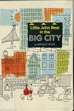 stickers and stuff: Little John Bear in the Big City - Bernice Myers