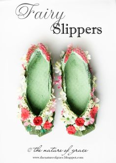 DIY Fairy Slippers. Have your child help pick out fake flowers, glitter, leaves, etc… from The Dollar Store or Michaels to transform a pair of shoes that will be outgrown by the next season
