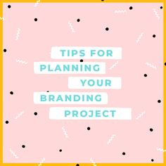 Tips For Planning Your Branding Project — Kat Curling Design Co.