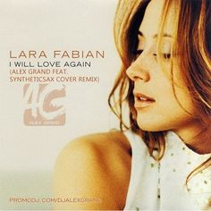 Lara Fabian - I Will Love Again (Alex Grand feat. Syntheticsax Cover Radio Remix)  #EDM #Music #FreedomOfArt  Join us and SUBMIT your Music  https://playthemove.com/SignUp