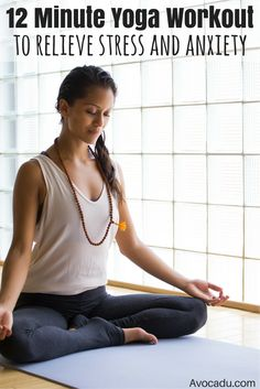 12 Minute Yoga Workout to Relieve Stress and Anxiety | Avocadu.com