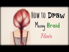 ▶ Drawing Tutorial ❤ How to draw and color Messy Braid Hair - YouTube