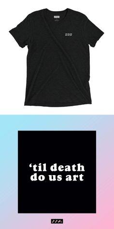 buy the til death do us art tri-blend t-shirt Charcoal Black, Short Sleeve Tee, Death, Unisex, Tees, T Shirt, How To Wear, Stuff To Buy, Women