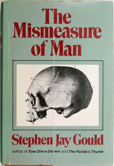 The Mismeasure of Man by Stephen Jay Gould Interview Format, Stephen Jay Gould, You Just Realized, Beginner Books, Leaflet Design, Interesting Reads, Oppression, The Book, My Books