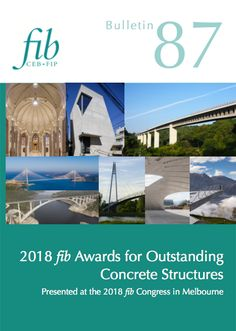 2018 fib Awards for Outstanding Concrete Structures (PDF) fib Bulletins No. 2018 fib Awards for Outstanding Concrete Structures. Presented at the 2018 fib Congress in Melbourne. pages, ISBN October - PDF format List Of Authors, Concrete Structure, New Opportunities, Life Cycles, Melbourne, Awards, Public, Pdf