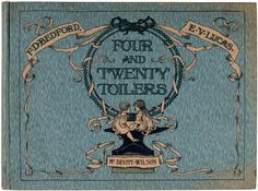 Henry Sotheran's - Childrens' and Illustrated Books -BEDFORD, F.D. (illustrator). E.V. LUCAS (verses by). Four And Twenty Toilers. New York; McDevitt-Wilson. [1912].