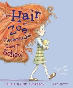 Hair of Zoe Fleefenbacher Goes to School. Review from Youth Literature Reviews.