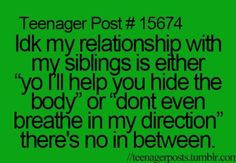 I know sometimes I wanna murder my sibling but then they also help you get through different things together :)