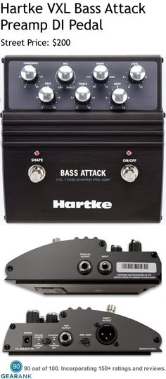Hartke VXL Bass Attack Preamp DI Pedal.  VX Tone Shaping Preamp.  Controls: Level, Mix, Harmonics, Shape.  EQ: Brite, Treble, Bass.  For a Detailed Guide to the Best Bass Preamps see https://www.gearank.com/guides/bass-preamps