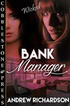 Bank Manager, Cobblestone Press, 2016.  Erotic short.
