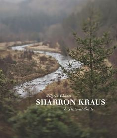 Pilgrim Chants & Pastoral Trails, by Sharron Kraus Winter Songs, Wind And Rain, Winding Road, She Song, Pilgrim, Cool Things To Buy, Trail, Folk, Alchemy