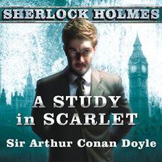 """A Study in Scarlet: A Sherlock Holmes Novel"" by Sir Arthur Conan Doyle, narrated by Simon Prebble."