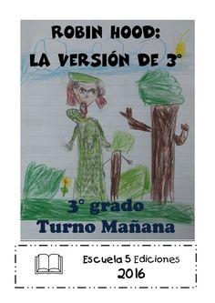 """Trabajo final del proyecto """"Robin Hood"""". Escritura sobre la novela. Caracterización de los personajes. Escuela 5 DE 1, CABA, Argentina"""