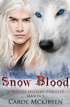 """Read """"Snow Blood: Season 5 A Vampire Mystery Thriller, by Carol McKibben available from Rakuten Kobo. Snow Blood Season 5 Brings the Adventures of Brogio, the First Vampire, and His Family to an End. A devastating loss set. Thriller Books, Mystery Thriller, Books To Buy, Books To Read, Book Review Sites, Book Reviews, Book Hangover, Vampire Series, Love Book"""