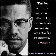 Image result for mALCOLM X quotes honorable man