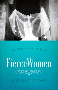 "Kimberly Wagner - author of Fierce Women ""igniting women to glorify God""  :)"
