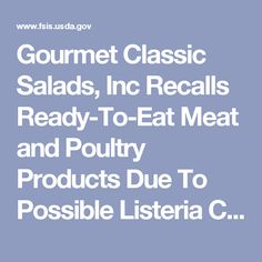 Gourmet Classic Salads, Inc Recalls Ready-To-Eat Meat and Poultry Products Due To Possible Listeria Contamination