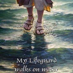 My lifeguard walks on water :)