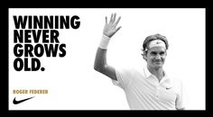 Twitter / niketennis: Winning Never Grows Old. Roger Federer