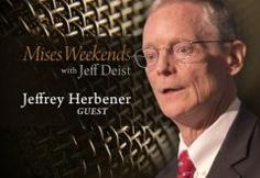 Jeffrey Herbener on Mises Weekends