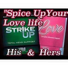 Strike Up the Love and restore intimacy back to your life Maybe medication, illness or just daily life has affected you intimate moments with your spouse. Men do not pay $15 a pill for Viagra, Total Life Changes has all natural help for both men and women, restore your intimacy with Strike up for men and Love for women order here: www.totallifechanges.com/DonnaAnderson ibo #3424411 shop to order sign up as a member free (no additional fees) and earn