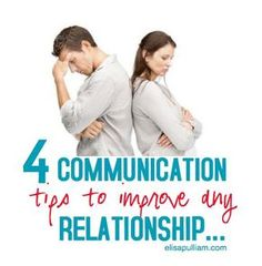 4 Communication Tips to Improve Any Relationship
