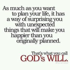I have found this to be so true in my life... My future I had planned but God's plans have changed for my life ... It was hard to accept but the path he has placed me on is greater than my own!