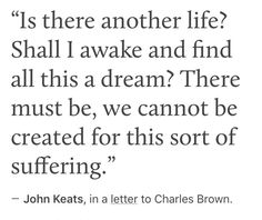 Pretty Words, Love Words, Beautiful Words, Poem Quotes, Words Quotes, Life Quotes, John Keats Quotes, Sayings, Quotes Literature