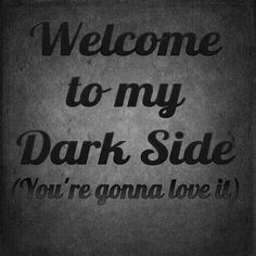 Welcome To My Dark side. (You're gonna love it). Dark Humor Quotes, Sex Quotes, Girl Quotes, True Quotes, Divorce Quotes, Random Quotes, Qoutes, Flirty Quotes, Sassy Quotes