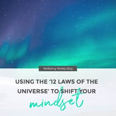 Using The Laws of the Universe' To Shift Your Mindset – Wellbeing Weekly Prioritize, Setting Goals, Best Self, Thing 1 Thing 2, Problem Solving, Law Of Attraction, Mindset, Entrepreneur, Universe
