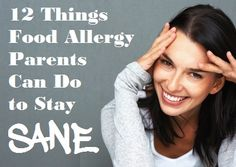 12 Things Food Allergy Parents Can Do to Stay Sane