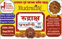 Rudralife is in Delhi organising an exhibition cum sale of Rudraksha in association with Central Cottage Industries Corporation of India from 25th September till 30th September 2014 from 10:00 am till 7:00 pm at Central Cottage Industries Emporium, Jawahar Vyapar Bhawan, Janpath, New Delhi-110 001 For more Information please contact: 9711282479, 09322791218 http://www.rudralife.com/