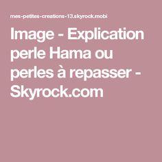 Image - Explication perle Hama ou perles à repasser  - Skyrock.com