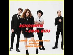 ECHOSMITH - cool kids (NINOS DE LA BUENA VIDA remix)