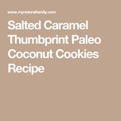 Salted Caramel Thumbprint Paleo Coconut Cookies Recipe