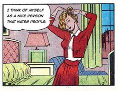 "Comic Girls Say. "" I am filled with hate.but in a cute way. Heather Chandler, Comic Art, Comic Books, Roy Lichtenstein, Bd Comics, Comics Girls, Comic Panels, Vintage Comics, Vintage Art"
