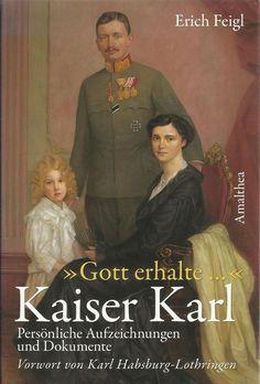 GOTT ERHALTE   KAISER KARL Persönliche Aufzeichnungen Dokumente Erich Feigl