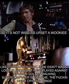 It's not wise to upset a wookiee   funny pictures