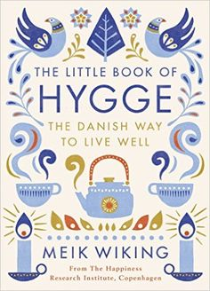 The Little Book of Hygge: The Danish Way to Live Well: 9780241283912: Amazon.com: Books