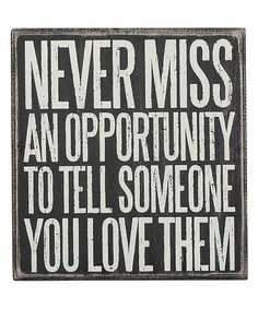 Look what I found on #zulily! 'Never Miss' Wall Sign #zulilyfinds