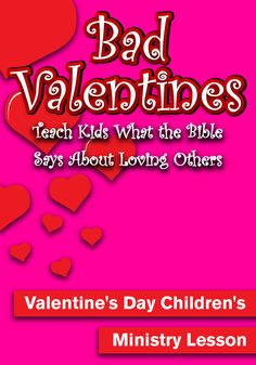 Bad Valentine's Children's Ministry Lesson http://www.childrens-ministry-deals.com/products/childrens-church-valentines-day-lesson-for-kids