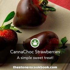 CannaChoc Strawberries from the The Stoner's Cookbook (http://www.thestonerscookbook.com/recipe/cannachoc-strawberries)